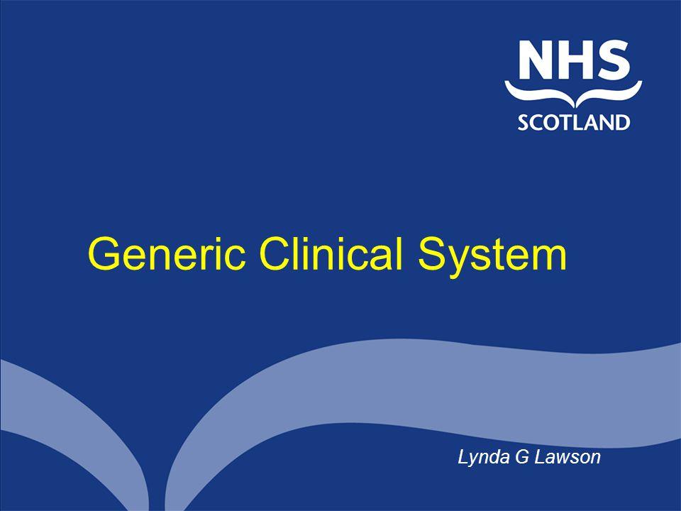 Generic Clinical System Lynda G Lawson