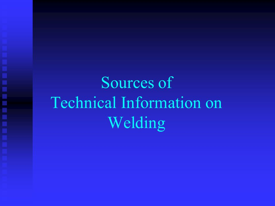 Sources of Technical Information on Welding