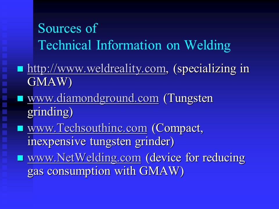 Sources of Technical Information on Welding http://www.orbimatic.co.uk (orbital welding tips) http://www.orbimatic.co.uk (orbital welding tips) http://www.orbimatic.co.uk http://www.keytometals.com/ http://www.keytometals.com/ http://www.keytometals.com/ (Steel data) (Steel data) www.steel.org (American Iron and Steel Institute site) www.steel.org (American Iron and Steel Institute site) www.steel.org