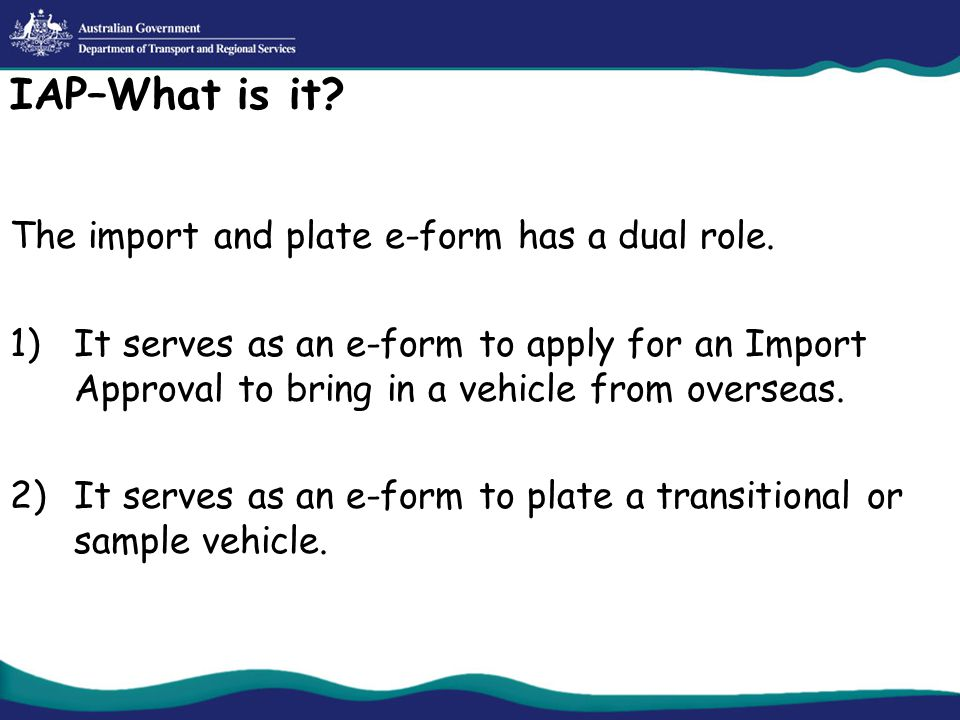 IAP–What is it. The import and plate e-form has a dual role.