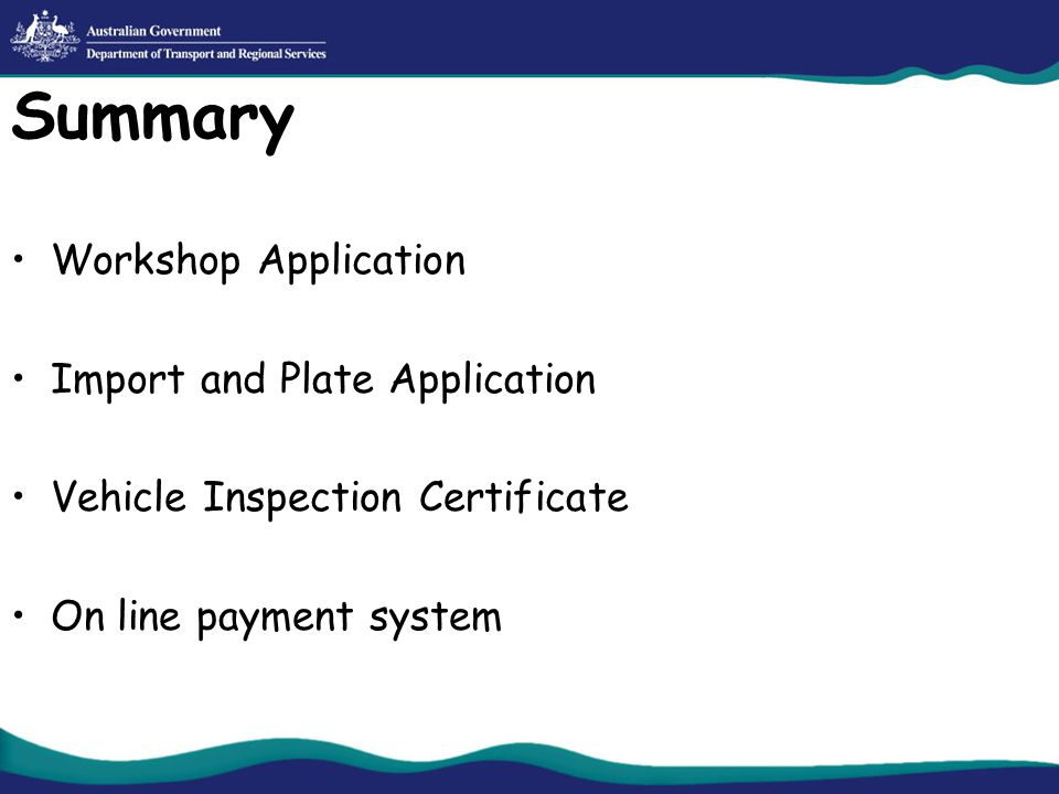 Summary Workshop Application Import and Plate Application Vehicle Inspection Certificate On line payment system