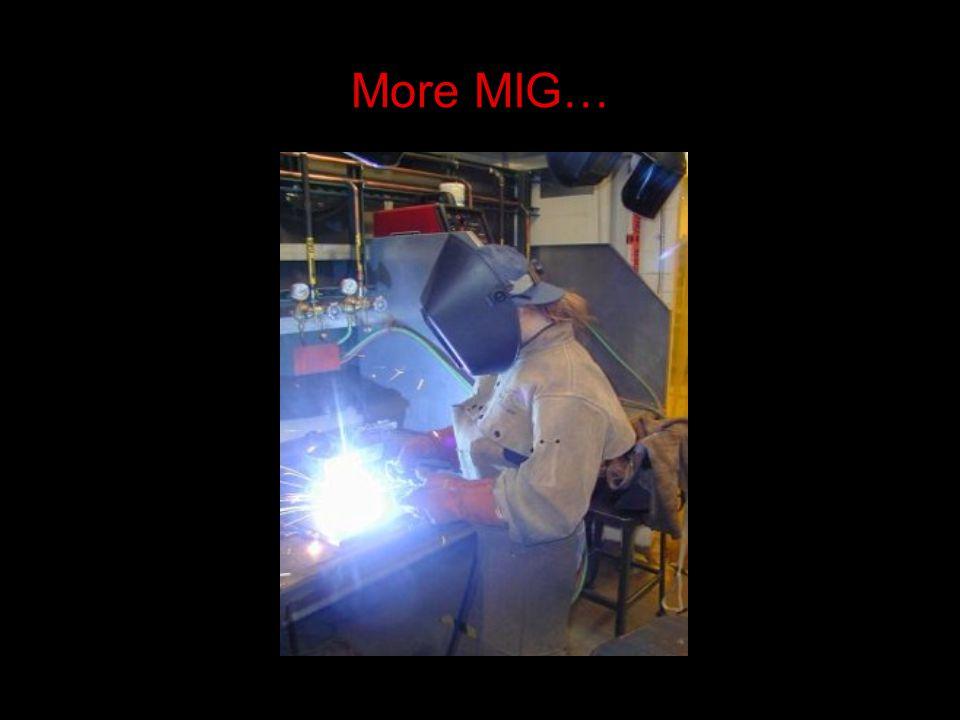 More MIG…