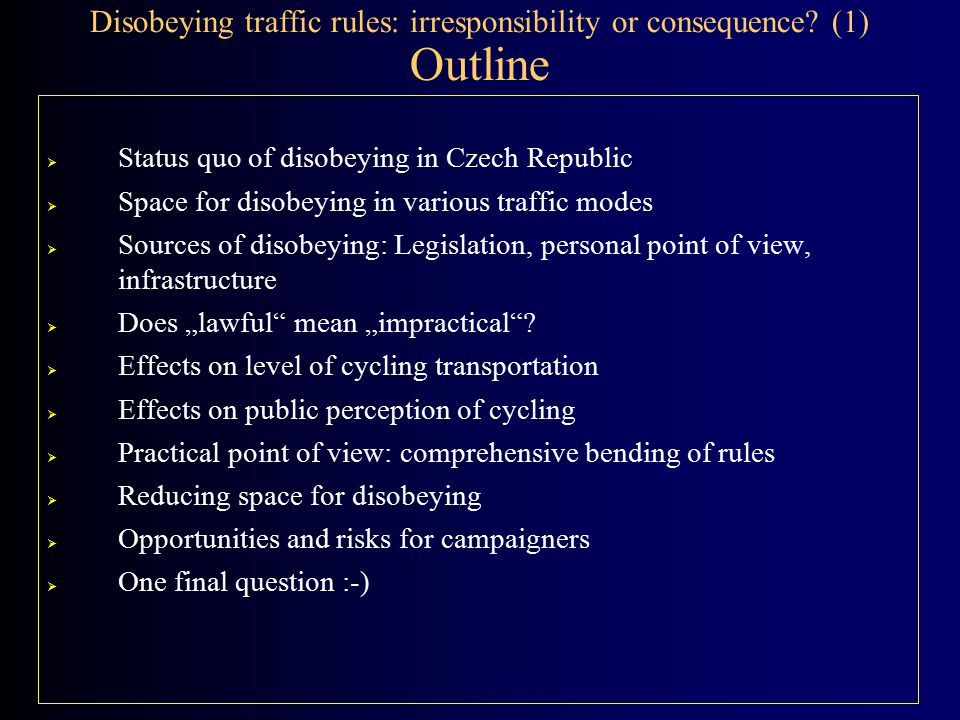 Disobeying traffic rules: irresponsibility or consequence.