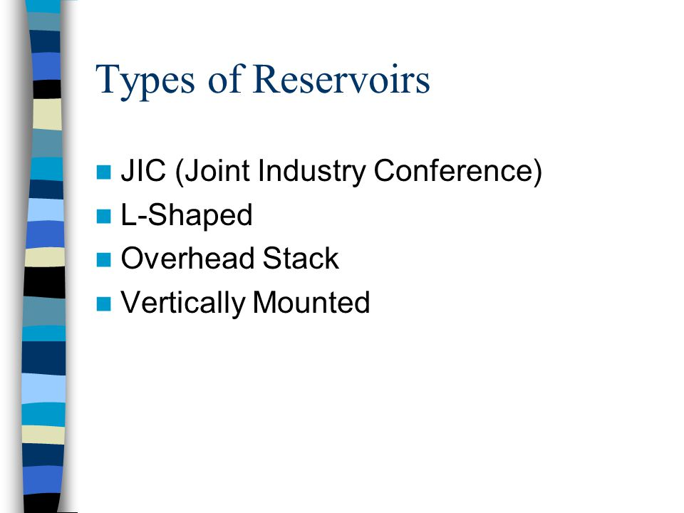 Types of Reservoirs JIC (Joint Industry Conference) L-Shaped Overhead Stack Vertically Mounted