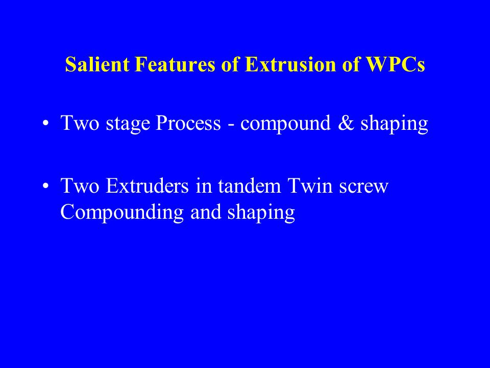 Extrusion of WPCs