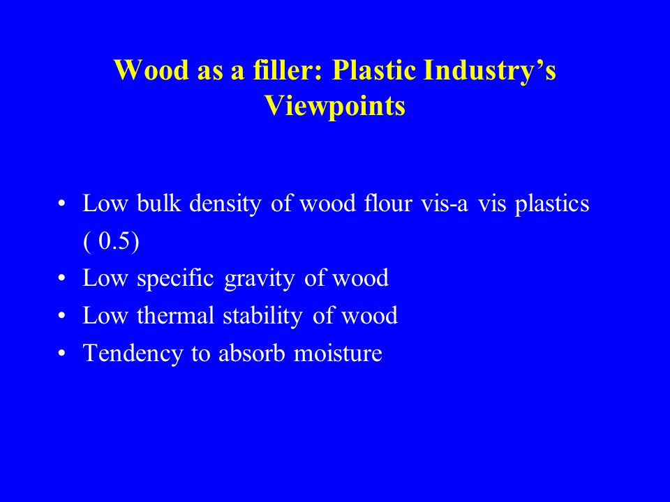 The Turn Around The last decade saw Greater awareness from both sides Success of several WPC products Greater understanding of wood filler Developments in compounding equipments Development in additives Emerging opportunities in large volume building application sector