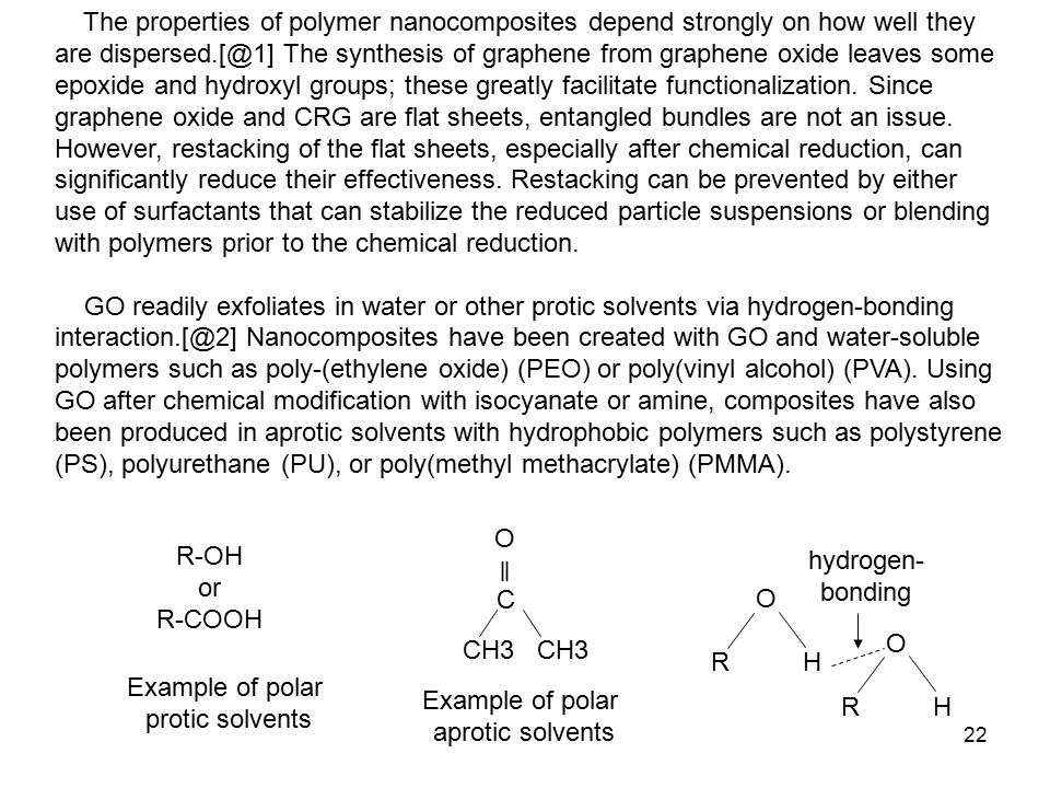 22 The properties of polymer nanocomposites depend strongly on how well they are dispersed.[@1] The synthesis of graphene from graphene oxide leaves some epoxide and hydroxyl groups; these greatly facilitate functionalization.