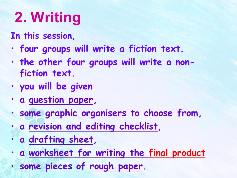 2. Writing In this session, four groups will write a fiction text.