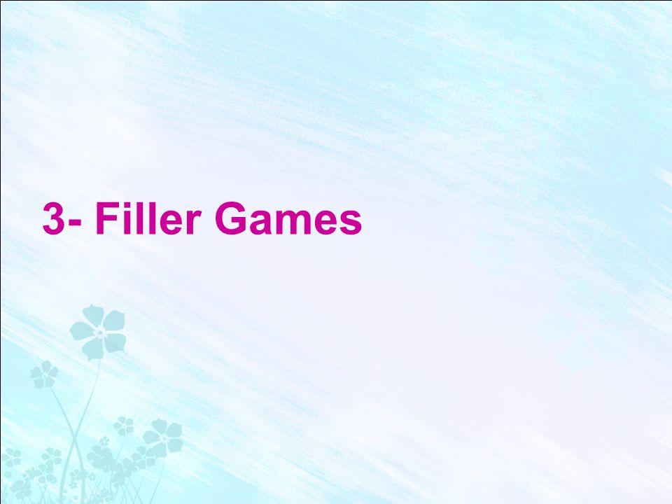 3- Filler Games