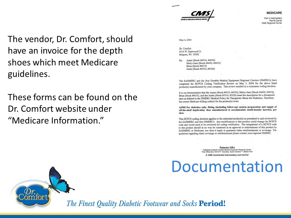 The vendor, Dr.Comfort, should have an invoice for the depth shoes which meet Medicare guidelines.