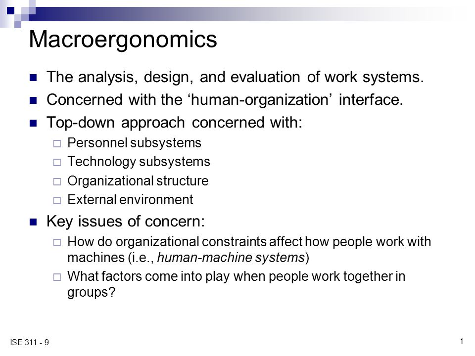 2 ISE 311 - 9 Six Ergonomics Guidelines 1.Plan the work, then work the plan.