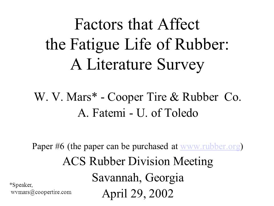 Factors that Affect the Fatigue Life of Rubber: A Literature Survey W.