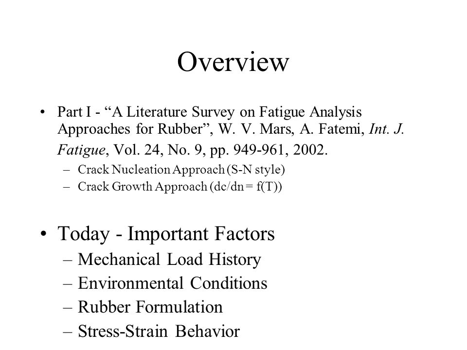 Overview Part I - A Literature Survey on Fatigue Analysis Approaches for Rubber , W.