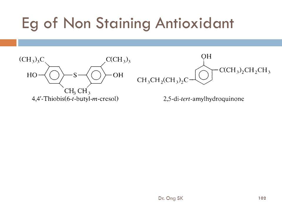 Eg of Non Staining Antioxidant Dr. Ong SK 102