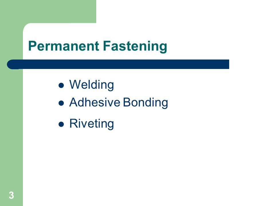 Permanent Fastening Welding Adhesive Bonding Riveting 3