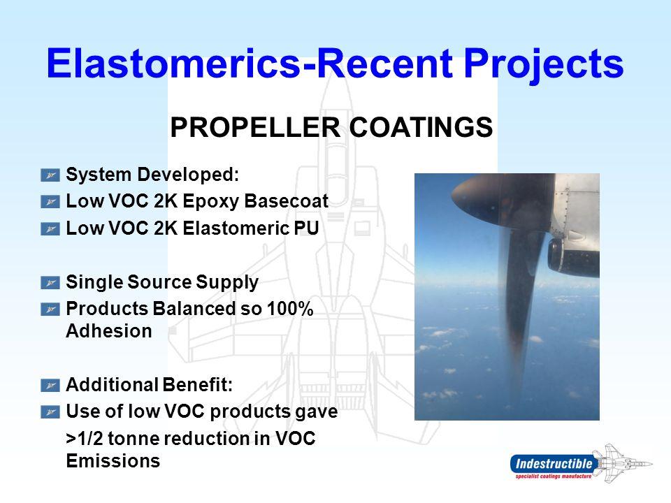 Elastomerics-Recent Projects PROPELLER COATINGS System Developed: Low VOC 2K Epoxy Basecoat Low VOC 2K Elastomeric PU Single Source Supply Products Ba