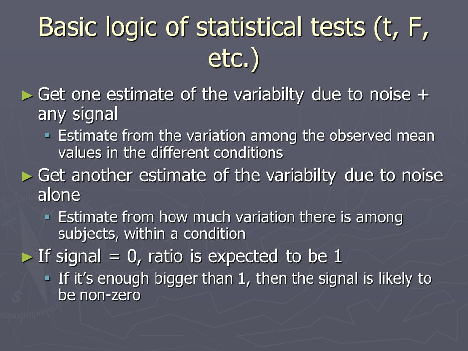 Statistical tests/statistical inference ► Never expect observed condition means to be exactly the same  Just noise.
