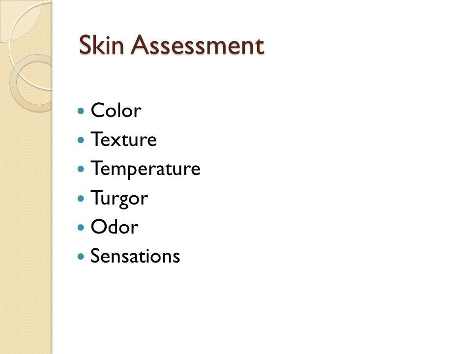 Wound Assessment 1.Location – anatomic landmarks 2.