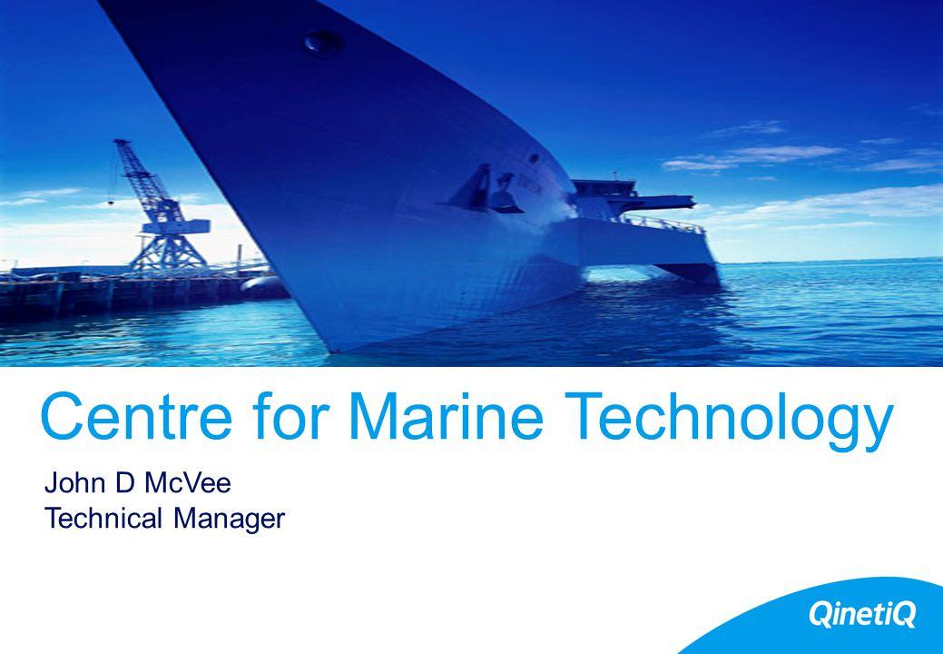 Centre for Marine Technology John D McVee Technical Manager