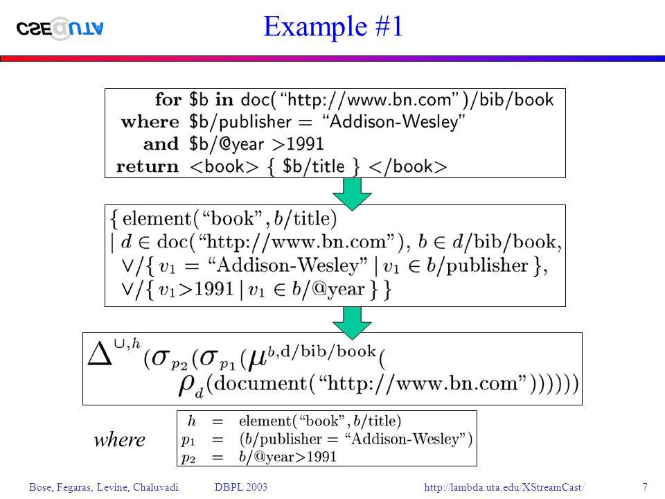 http://lambda.uta.edu/XStreamCast/ Bose, Fegaras, Levine, Chaluvadi DBPL 20037 Example #1 where