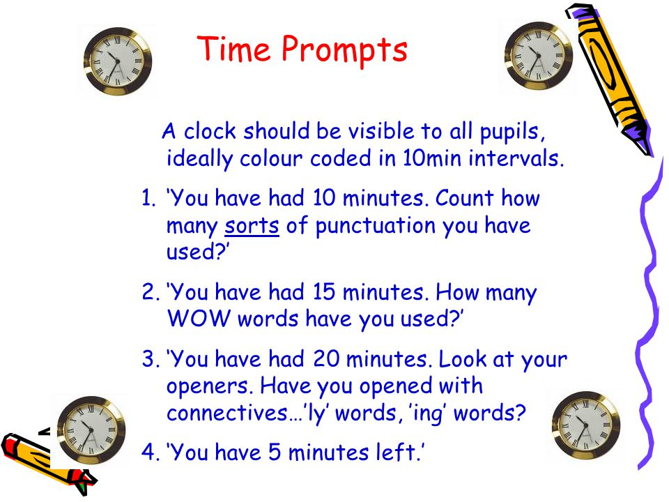Time Prompts A clock should be visible to all pupils, ideally colour coded in 10min intervals. 1.'You have had 10 minutes. Count how many sorts of pun