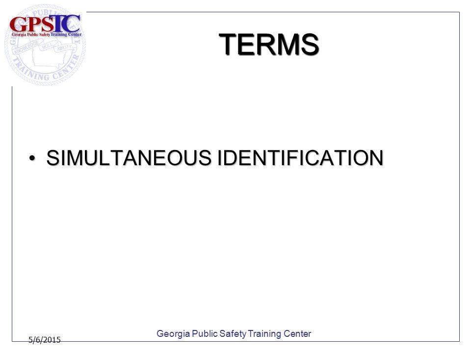 Georgia Public Safety Training Center 5/6/2015 TERMS SEQUENTIAL IDENTIFICATIONSEQUENTIAL IDENTIFICATION