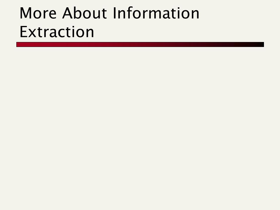 More About Information Extraction