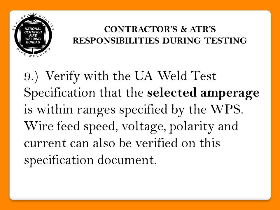 10.) Verify approximate thickness of the weld metal deposited with each process and filler metal type when more than one process or filler metal type is used.