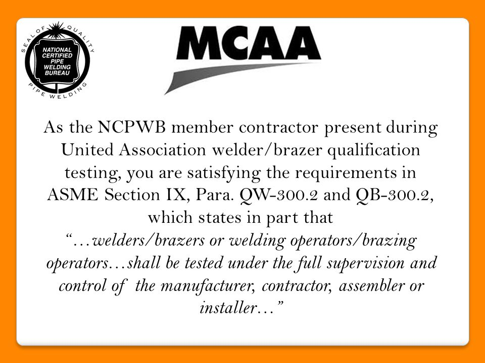 The NCPWB Technical Committee has recommended and the NCPWB Board of Trustees has approved the following to be followed by the participating contractor.