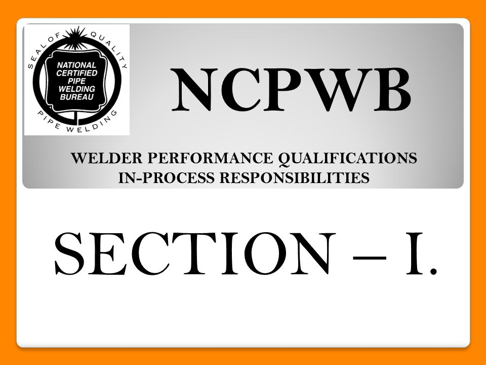 Whenever a welder/brazer is tested, there shall be a NCPWB member contractor present in the facility where the test coupon will be welded/brazed.