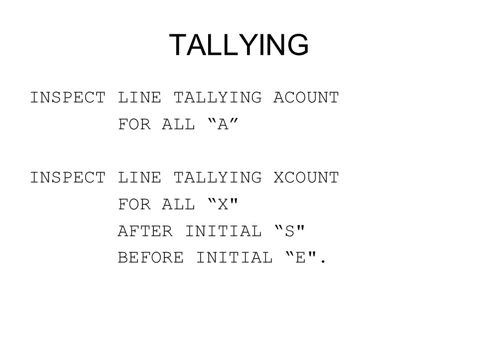 "TALLYING INSPECT LINE TALLYING ACOUNT FOR ALL ""A"" INSPECT LINE TALLYING XCOUNT FOR ALL ""X"