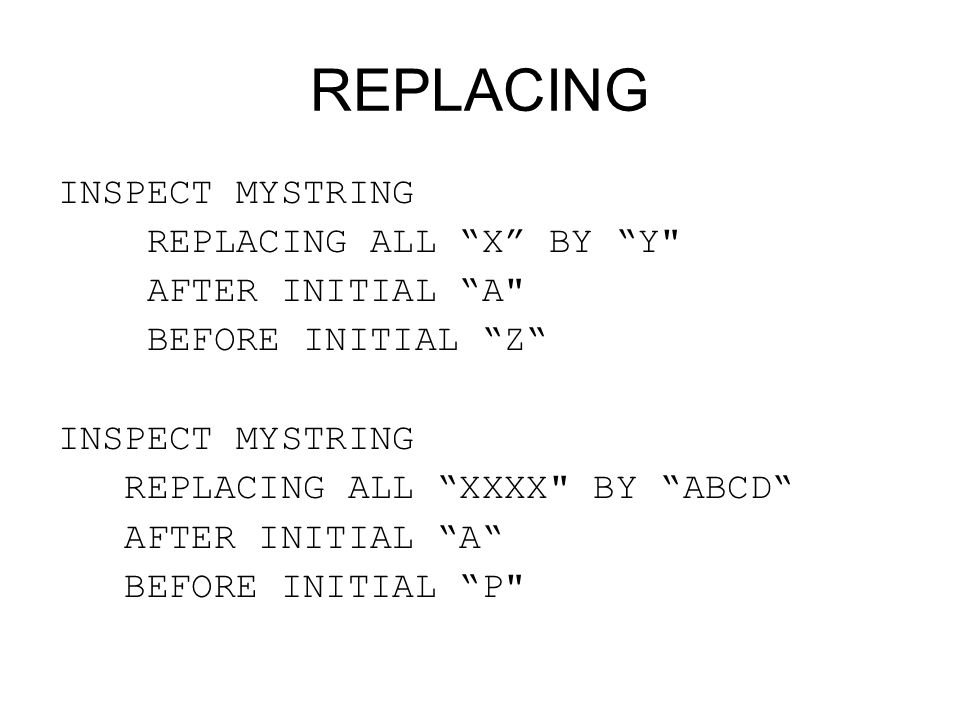 "REPLACING INSPECT MYSTRING REPLACING ALL ""X"" BY ""Y"