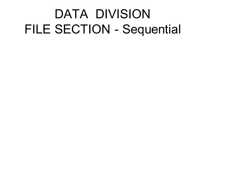 DATA DIVISION FILE SECTION - Sequential