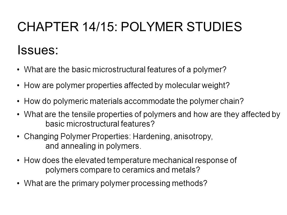 Thermoplastics: -- little crosslinking -- ductile -- soften w/heating -- polyethylene polypropylene polycarbonate polystyrene Thermosets: -- large crosslinking (10 to 50% of mers) -- hard and brittle -- do NOT soften w/heating -- vulcanized rubber, epoxies, polyester resin, phenolic resin Adapted from Fig.