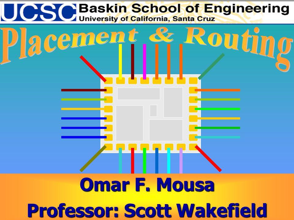 1 Omar F. Mousa Professor: Scott Wakefield Omar F. Mousa Professor: Scott Wakefield