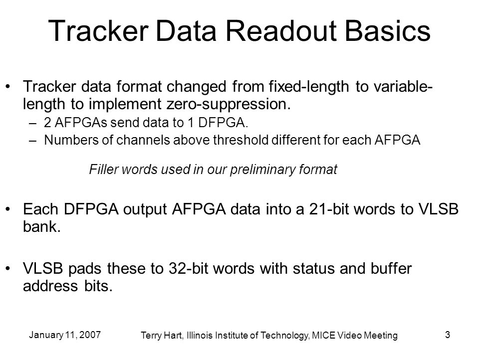 January 11, 20073 Tracker Data Readout Basics Tracker data format changed from fixed-length to variable- length to implement zero-suppression.