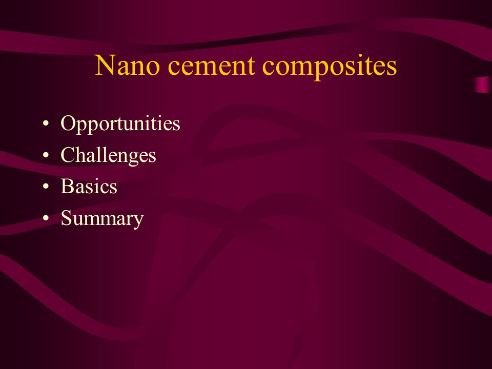 Nano cement composites Opportunities Challenges Basics Summary