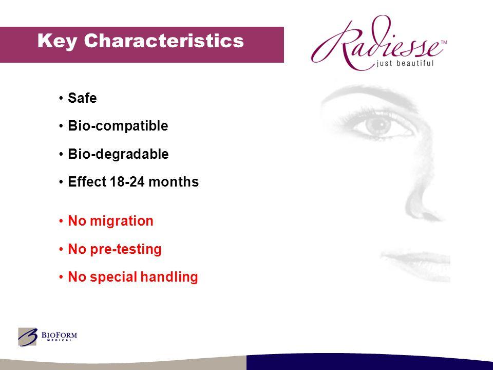 Key Characteristics Safe Bio-compatible Bio-degradable Effect 18-24 months No migration No pre-testing No special handling