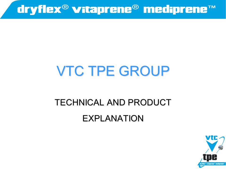 VTC TPE GROUP TECHNICAL AND PRODUCT EXPLANATION