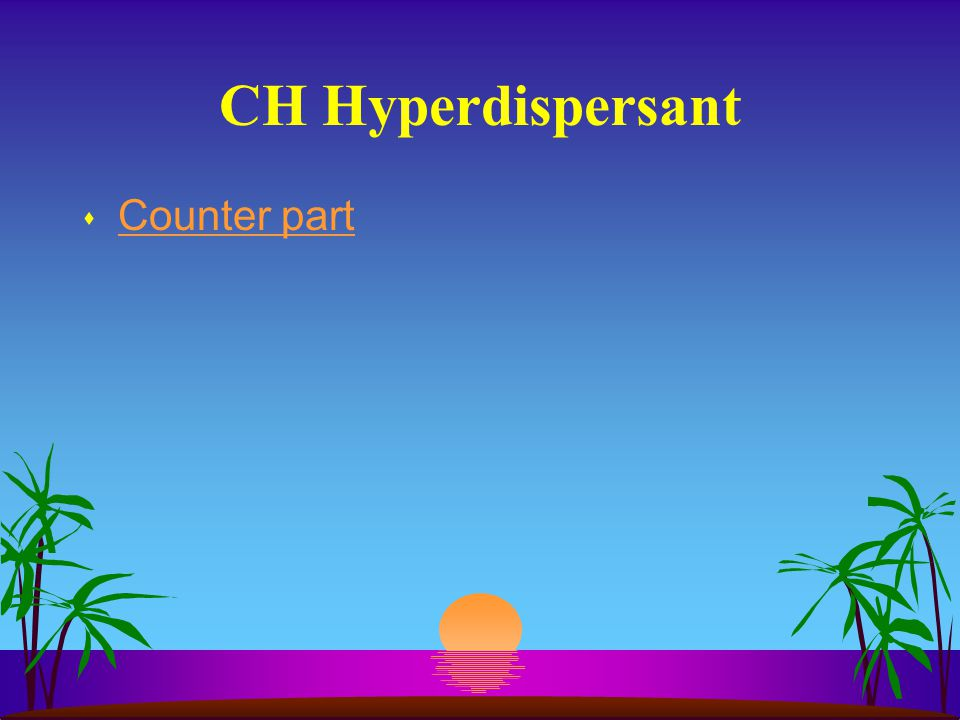 CH Hyperdispersant s Counter part Counter part