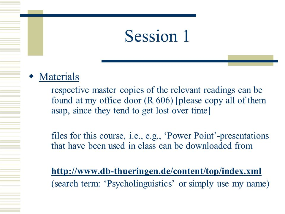 Session 1  Materials respective master copies of the relevant readings can be found at my office door (R 606) [please copy all of them asap, since th