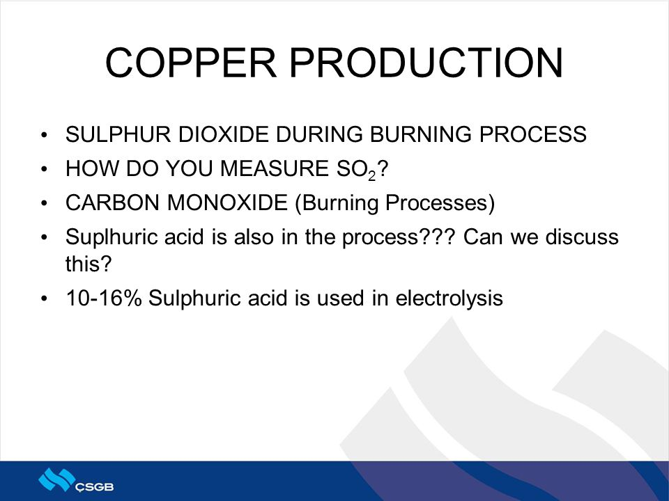 COPPER PRODUCTION SULPHUR DIOXIDE DURING BURNING PROCESS HOW DO YOU MEASURE SO 2 .