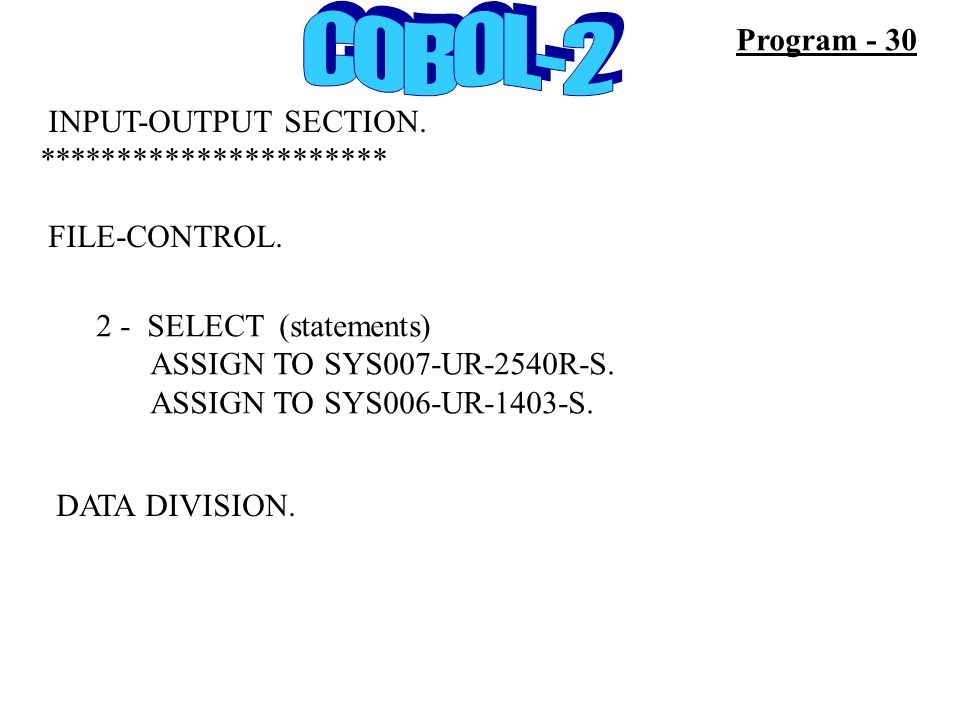 INPUT-OUTPUT SECTION. ********************** FILE-CONTROL.