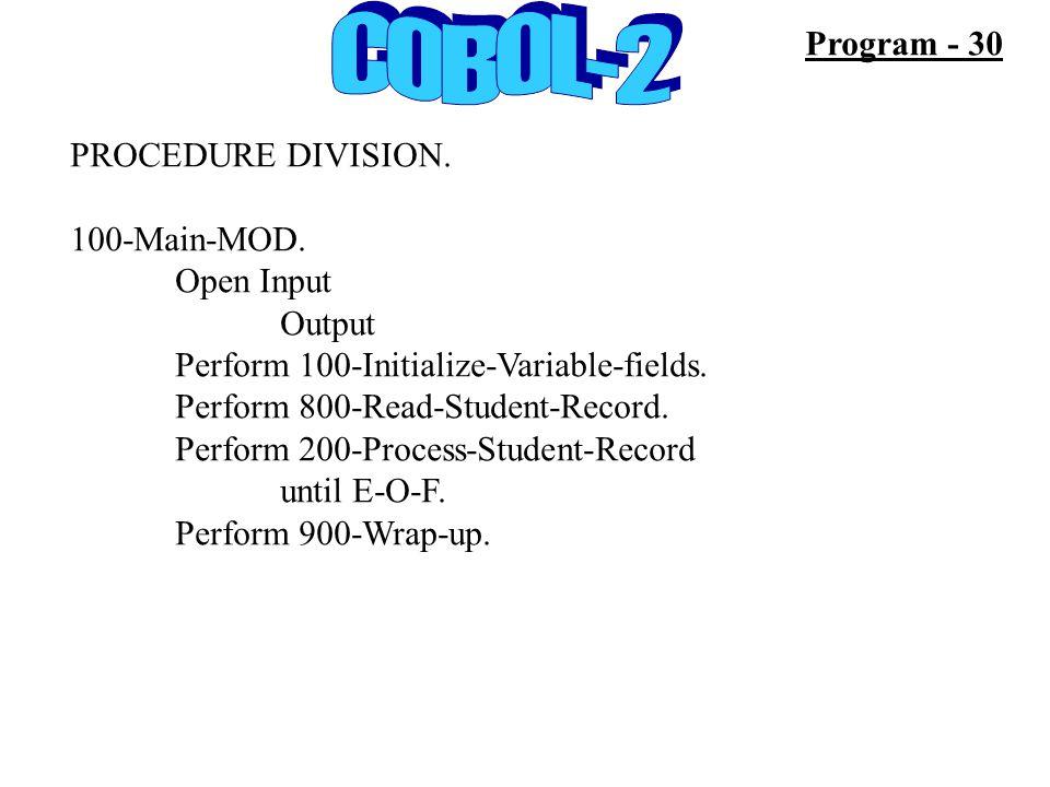 Program - 30 PROCEDURE DIVISION. 100-Main-MOD.