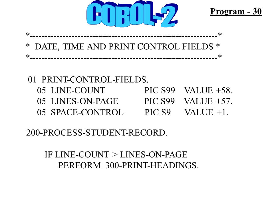 *--------------------------------------------------------------* * DATE, TIME AND PRINT CONTROL FIELDS * *--------------------------------------------