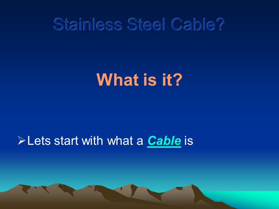 What is it  Lets start with what a Cable is