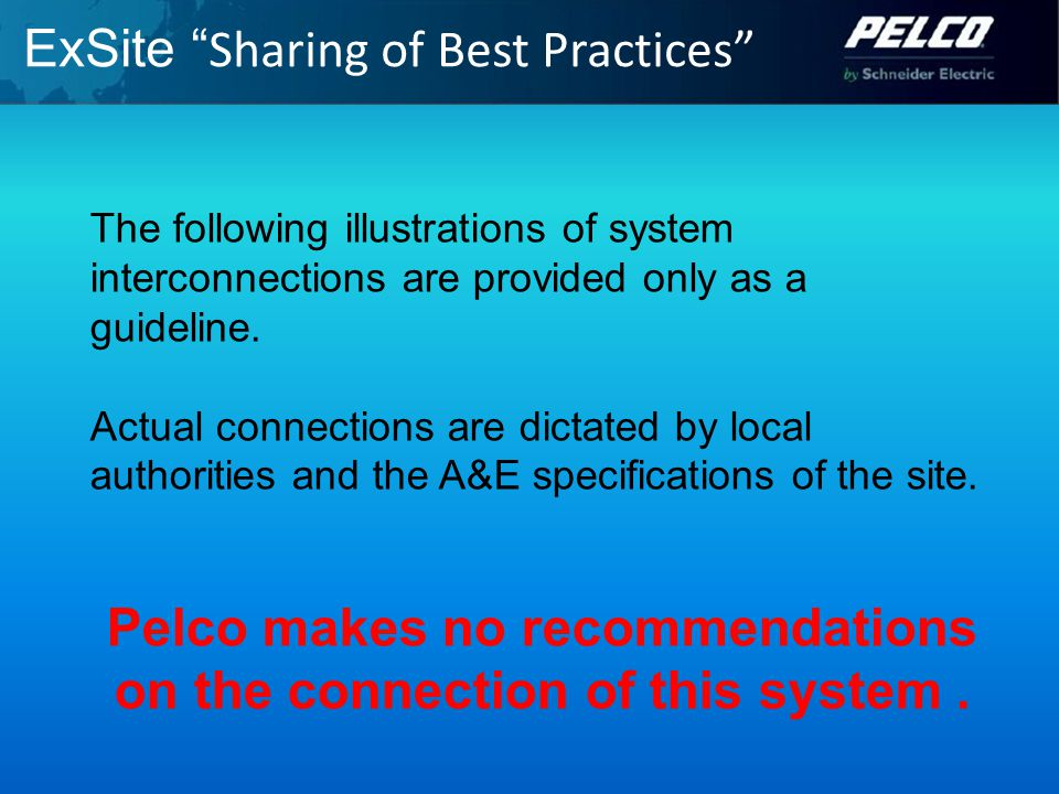 ExSite Sharing of Best Practices The following illustrations of system interconnections are provided only as a guideline.