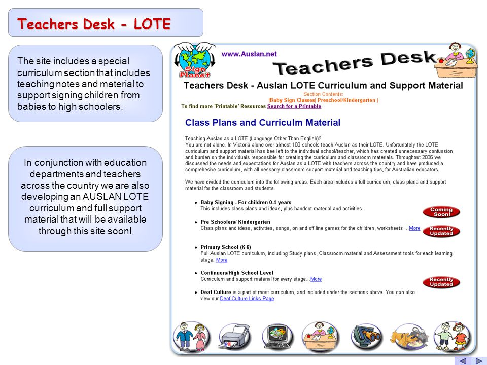 Teachers Desk - LOTE The site includes a special curriculum section that includes teaching notes and material to support signing children from babies to high schoolers.