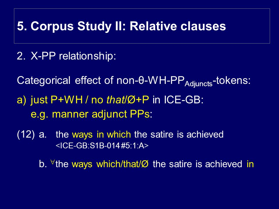 2.X-PP relationship: Categorical effect of non-θ-WH-PP Adjuncts -tokens: a)just P+WH / no that/Ø+P in ICE-GB: e.g.
