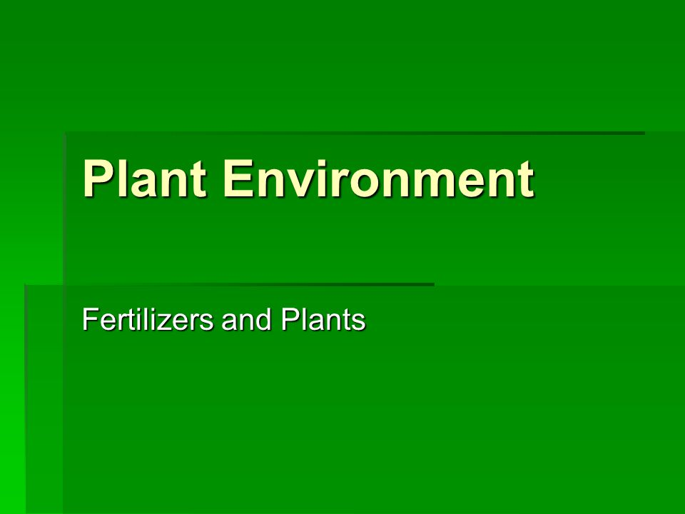 Plant Environment Fertilizers and Plants